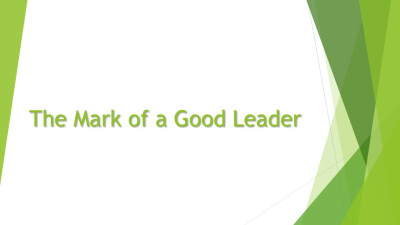 The Mark of a Good Leader