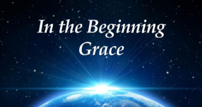 In the Beginning Grace