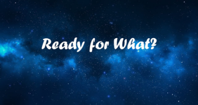 Ready for What?