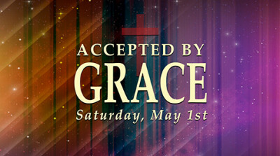 Accepted By Grace - Sat, May 1, 2021